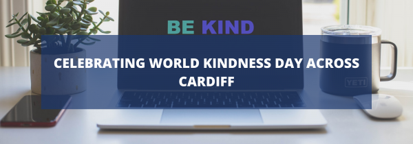 Celebrating World Kindness Day Across Cardiff
