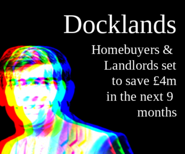Docklands Home Buyers & Landlords Set to Save £4,007,740 in Stamp Duty Over Next