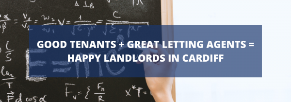 Good Tenants + Great Letting Agents = Happy Landlords in Cardiff