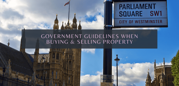 Government Guidelines When Buying & Selling Property