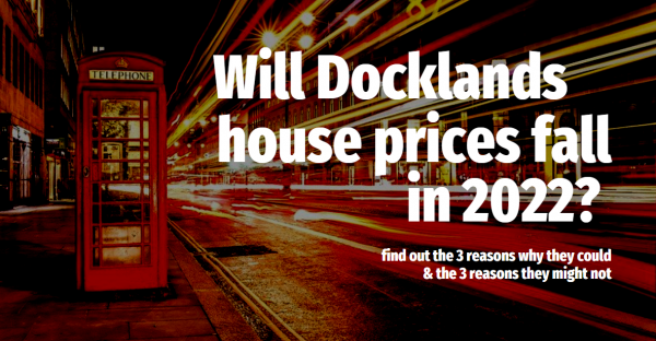Will Docklands house prices fall in 2022?