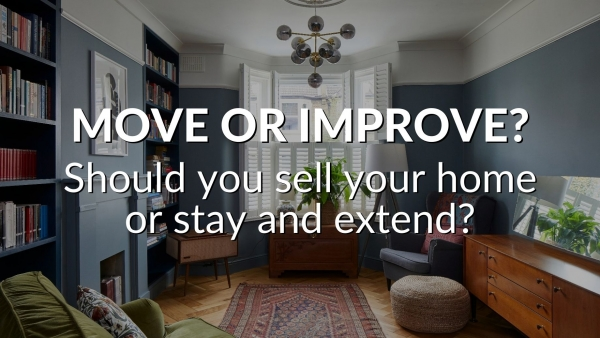 Move or Improve?  Should you sell your home, or stay and extend?