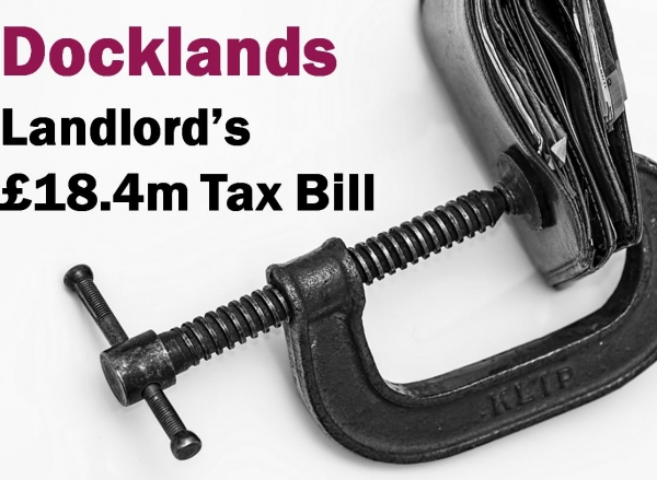 Docklands Landlord's £18.4m Tax Bill