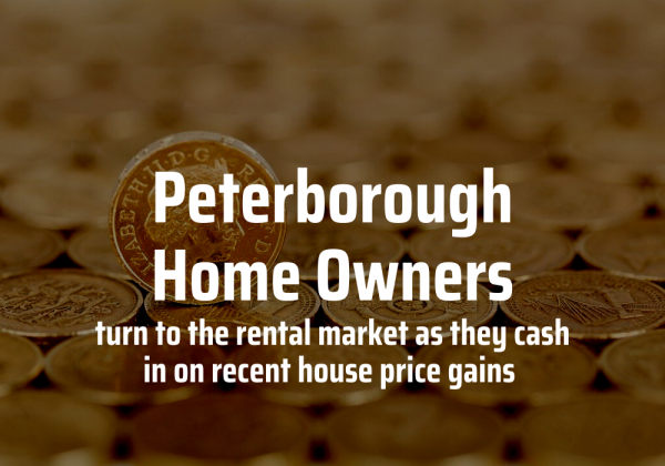 Peterborough Homeowners Have Turned to the Rental Market to Cash in by £22,400