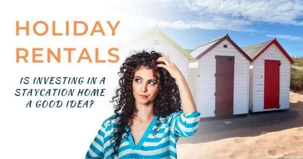 Holiday Rentals: Is Investing in a Staycation Home a Good Idea?