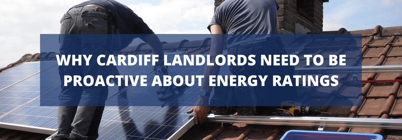 >Why Cardiff Landlords Need to Be Proactive About E