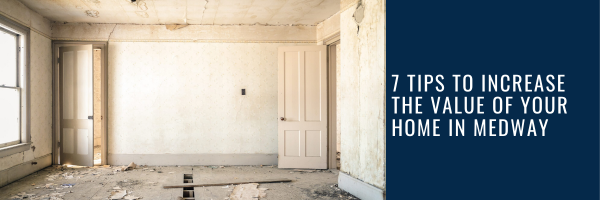 7 Tips to Increase the Value of Your Home in Medway