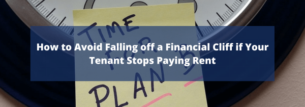 How to Avoid Falling off a Financial Cliff if Your Tenant Stops Paying Rent