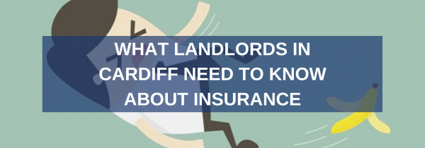 What Landlords in Cardiff Need to Know About Insurance