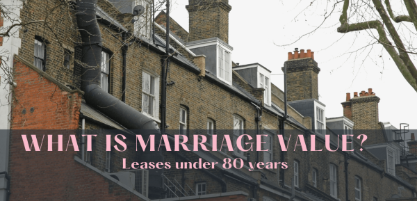 What is Marriage Value?  Leases under 80 years