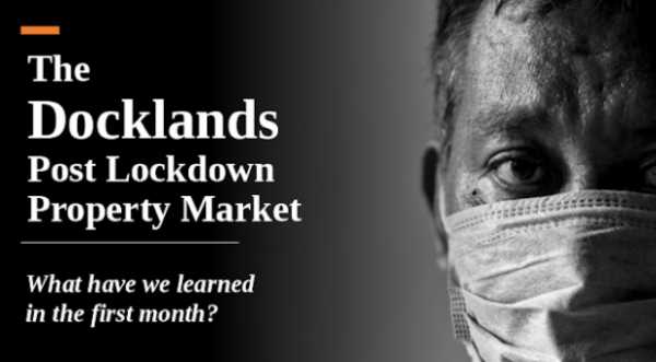 The Docklands Post Lockdown Property Market What have we learned in the first mo