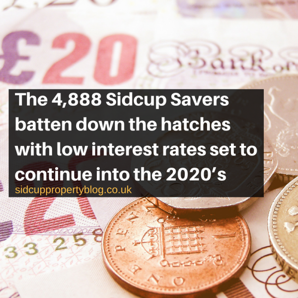 The 4,888 Sidcup Savers batten down the hatches with low interest rates set to c