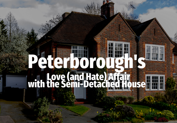 Peterborough's Love (and Hate) Affair with the Semi-Detached House