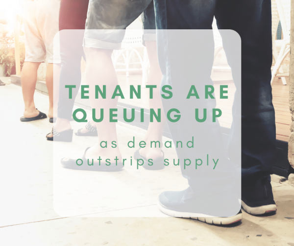 Tenants Queuing Up: demand outstrips supply