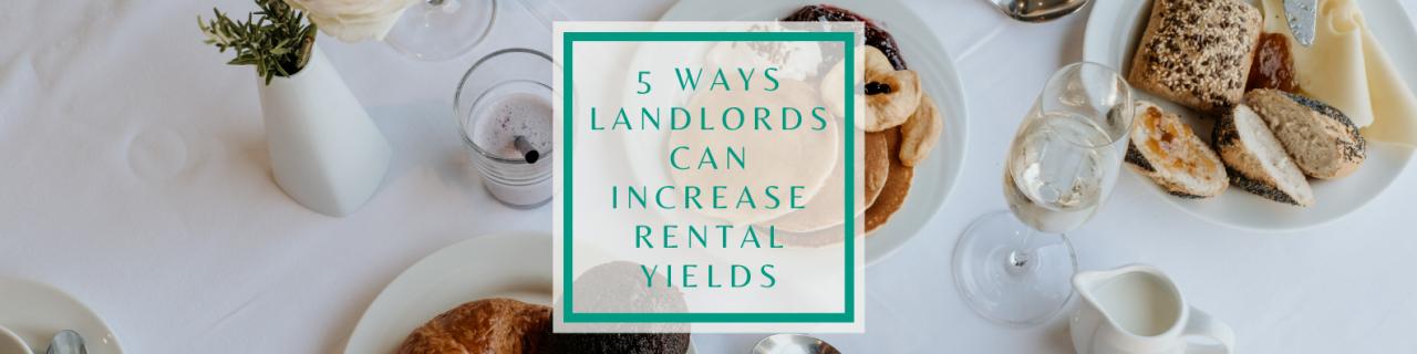 >Landlords increasing rental yield