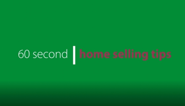 60 second home selling tips: Episode 1