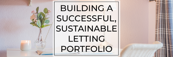 Building a successful, sustainable letting portfolio