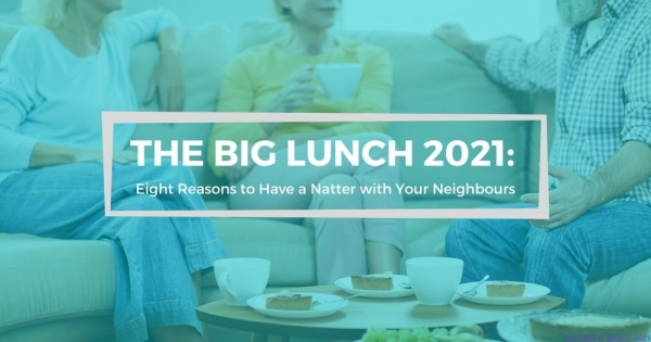 Celebrate The Big Lunch by Having a Natter with Your Neighbours
