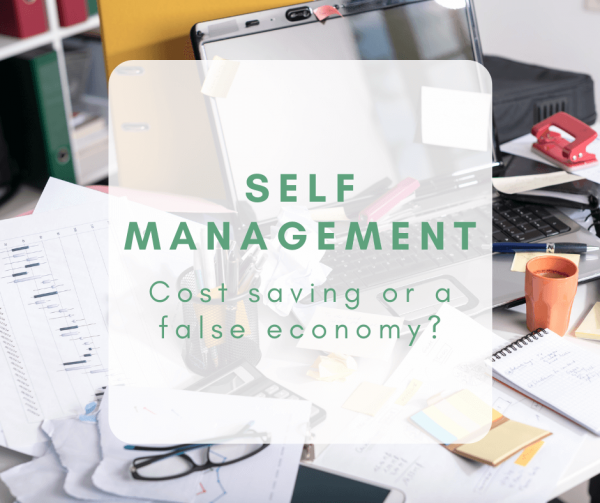 Self Management: Cost saving, or a false economy?