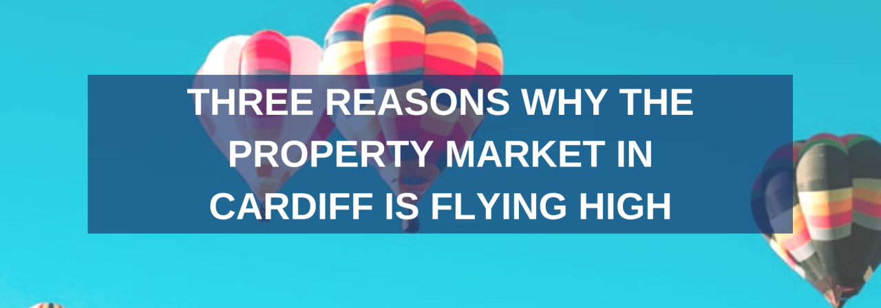 >Three Reasons the Property Market in Cardiff