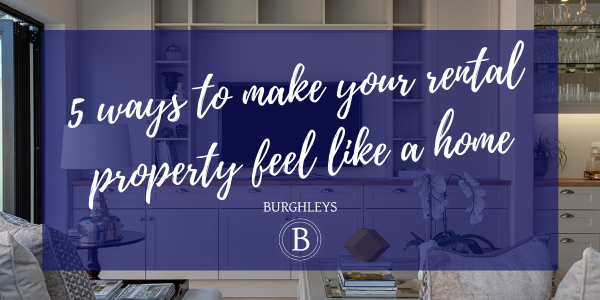5 Ways To Make Your Rental Property Feel Like a Home