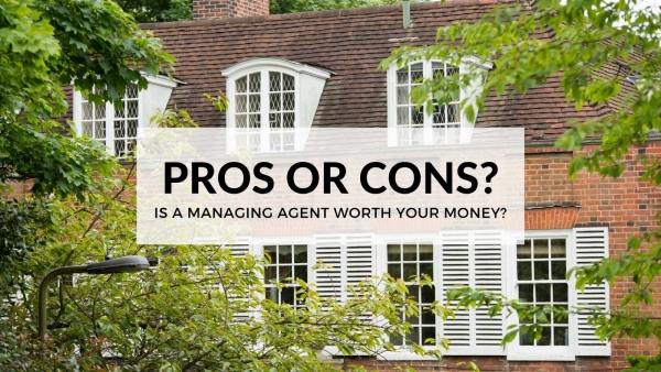 Pro's or Con's: Is a Managing Agent Worth your Money?