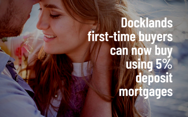 Docklands First-Time Buyers Can Now Buy Using 5% Deposit Mortgages