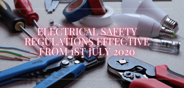 ELECTRICAL SAFETY REGULATIONS EFFECTIVE FROM 1ST JULY 2020