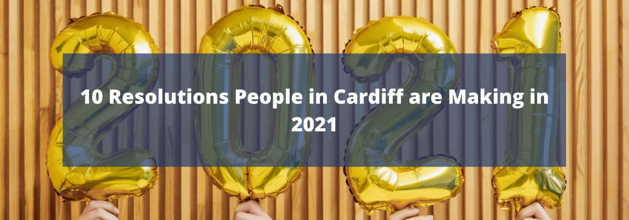>10 Resolutions People in Cardiff are Making in 202