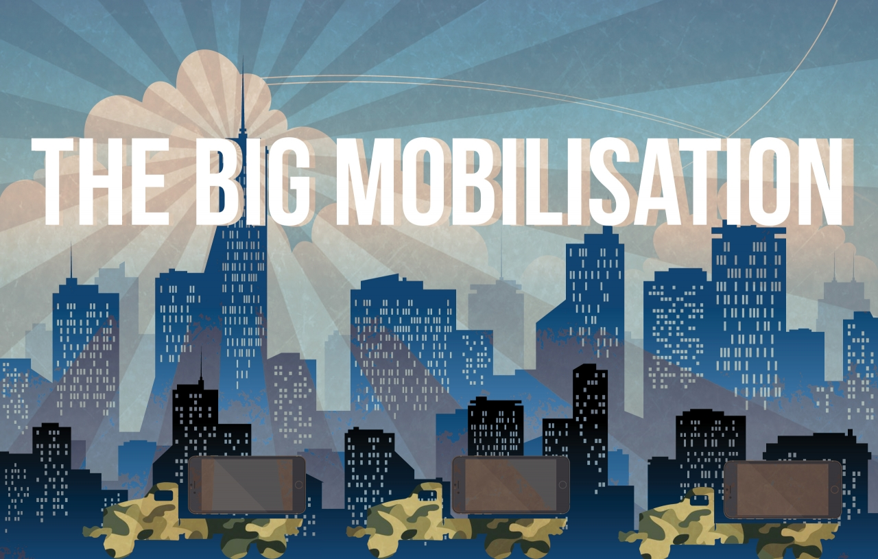 The Big Mobilisation