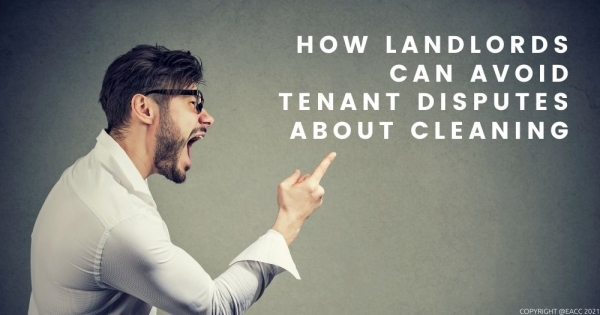 Cleaning Checklist to Avoid End-of-Tenancy Disputes
