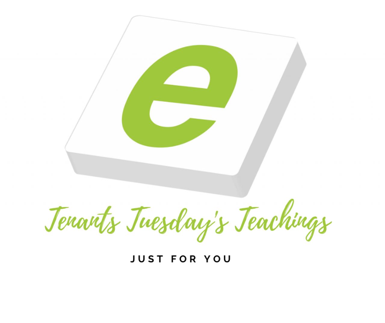 >Tenants Tuesday Teachings!