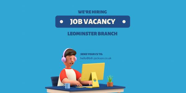 JOB VACANCY - Leominster Branch