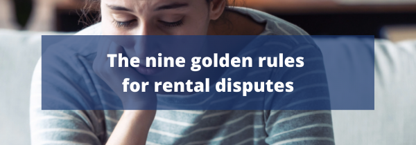 The nine golden rules for rental disputes