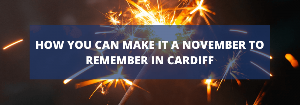 How you can make it a November to remember in Cardiff
