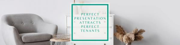 Perfect presentation attracts perfect tenants
