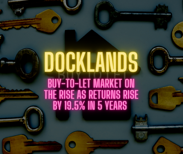 Docklands Buy-to-Let Market on the Rise as Returns Rise by 19.5% in 5 Years