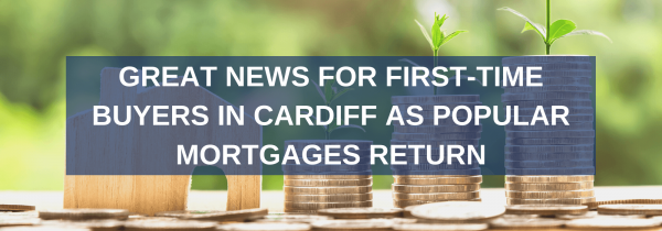 Great news for first-time buyers in Cardiff as popular mortgages return