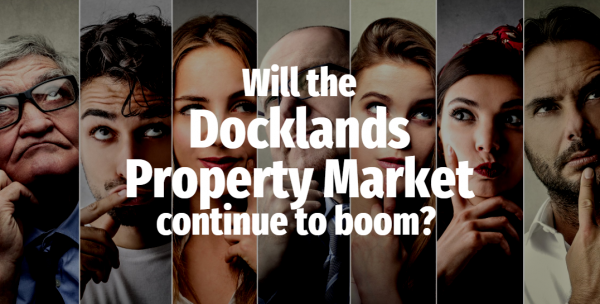 Will the Docklands Property Market Continue to Boom?