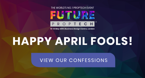April Fools or Confessions from FUTURE PropTech