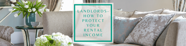 Landlords - how to protect your rental income