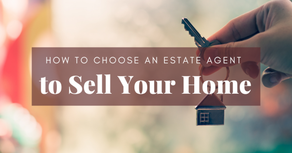 Top Tips for Choosing an Estate Agent