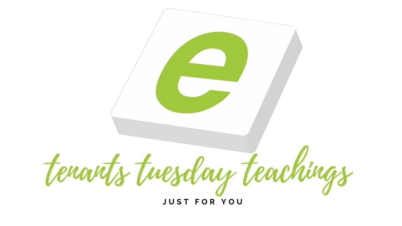 >TENANTS TUESDAY TEACHINGS