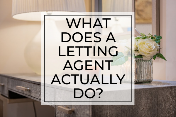 What does a letting agent actually do?