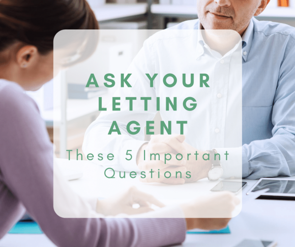 Ask Your Letting Agent: 5 Important Questions