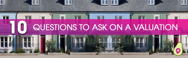 Additional Questions You Could Ask Your Estate Agent On a Valuation of Your Home