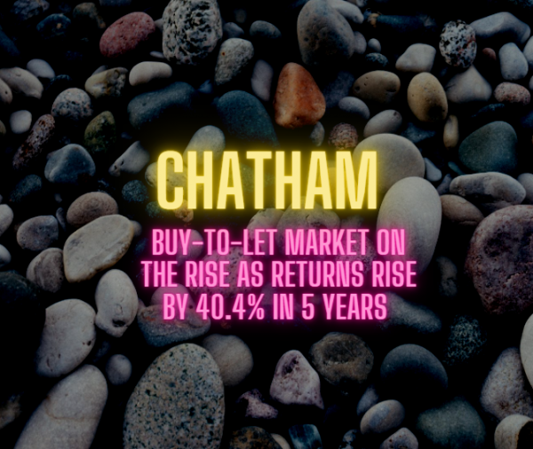 Chatham Buy-to-Let Market on the Rise as Returns Rise by 40.4% in 5 Years
