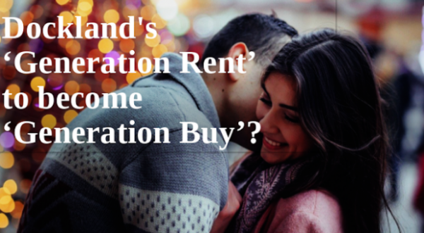 Docklands' 'Generation Rent' to Become 'Generation Buy'?