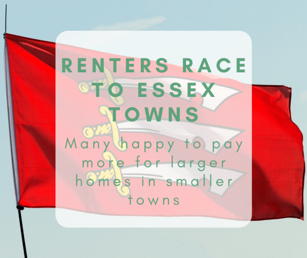 Race into Essex: Renters happy to pay more for larger homes in smaller towns