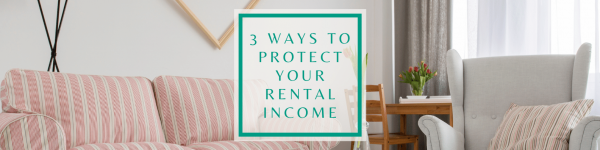 3 Ways to protect your rental income